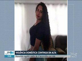 Maranhão registra média de 4 feminicídios por mês - Violência doméstica continua em alta no estado.