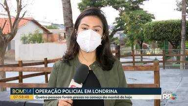 Operação policial acontece em Londrina - Quatro pessoas foram presas no começo da manhã de hoje (16).