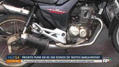 Projeto pune em R$ 500 donos de motos barulhentas - Proposta foi aprovada nesta quinta-feira (16), mas passará por nova votação em agosto.