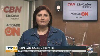 UFSCar discute plano de retomada das atividades presenciais - Veja informações com Marina Lacerda, da CBN.
