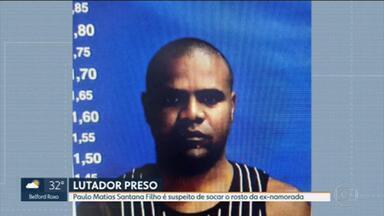 Lutador de artes marciais é preso por suspeita de agredir ex-namorada - Vítima disse que a agressão aconteceu após uma discussão e que Paulo Matias Santana Filho deu socos em seu rosto.