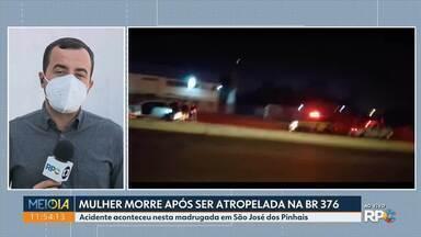Mulher morre após ser atropelada na BR-376 - Acidente aconteceu nesta madrugada em São José dos Pinhais.