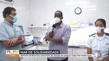 Cabo Frio, RJ, recebe campanha de doação de sangue da Marinha do Brasil - Campanha Mar de Solidariedade acontece em todo o Brasil, durante 32 dias.