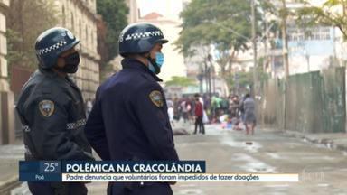 SP1 - Edição de segunda-feira, 09/08/2021 - Voluntários dizem que foram impedidos por agentes da Polícia Militar e da Guarda Civil Metropolitana de fazer doações na Cracolândia, no Centro de São Paulo, no último final de semana. Assunto repercutiu nas redes sociais.