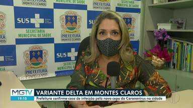 Primeiro caso da variante delta do coronavírus é confirmado em Montes Claros - Segundo as informações da secretária de Saúde, Dulce Pimenta, homem, de 30 anos, teve a infecção por Covid-19 confirmada em 20 de julho, familiares dele também testaram positivo.