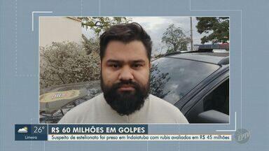 Homem suspeito de estelionato é preso em Indaiatuba - Crime teria acontecido contra os clientes de uma empresa de investimentos no Pará. Juntos, os golpes somam R$ 60 milhões.