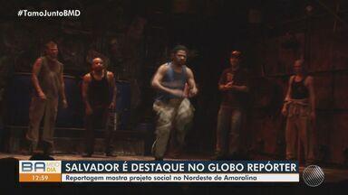 Projeto social de Salvador ganha destaque no Globo Repórter; confira - Programa vai ao ar nesta sexta-feira (13), após a novela Império.