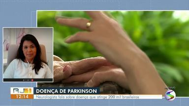 Neurologista fala sobre a doença de Parkinson - Mais de 200 mil brasileiros são afetados pela doença.
