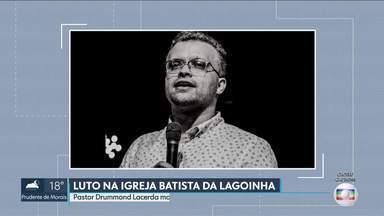 Pastor Drummond Lacerda morre, aos 38 anos, vítima da covid - Ele deixa esposa e uma filha.