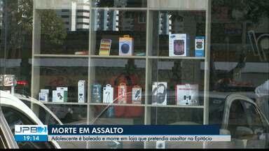 Adolescente é morto durante assalto em João Pessoa - Polícia investiga o caso.