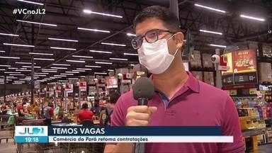 Cresce oferta de emprego no comércio do Pará - Após crise causada pela pandemia, estado oferece novas vagas.