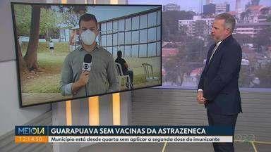 Guarapuava sem vacina da Astrazeneca - Município está desde quarta sem aplicar a segunda dose do imunizante.
