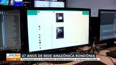 Rede Amazônica Rondônia comemora 47 anos de história hoje - Proximidade com telespectador fortalece parceria e ajuda a enriquecer conteúdo.