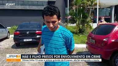 Mãe e filho são presos suspeitos de envolvimento em morte de adolescente, em Manaus - Vítima tinha 15 anos e estava grávida de 8 meses.