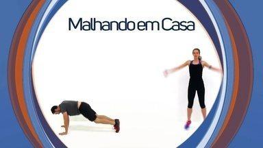 Veja dicas de como se exercitar da forma correta no quadro Malhando em Casa - Veja dicas de como se exercitar da forma correta no quadro Malhando em Casa
