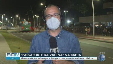 Rui Costa anuncia exigência do 'passaporte da vacina' para acesso a locais públicos na BA - Governador ainda não informou quando comprovação começará a ser exigida.