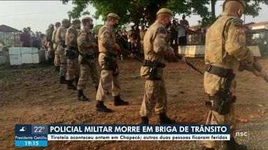 Policial militar morre em briga de trânsito em Chapecó - Policial militar morre em briga de trânsito em Chapecó