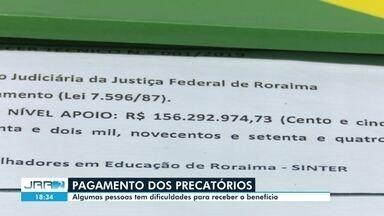 Profissionais de educação têm dificuldades para receber precatórios em Roraima - Precatórios são de dividas de poderes público, como a União, com pessoas físicas ou jurídicas reconhecidas por decisão judicial definitiva.