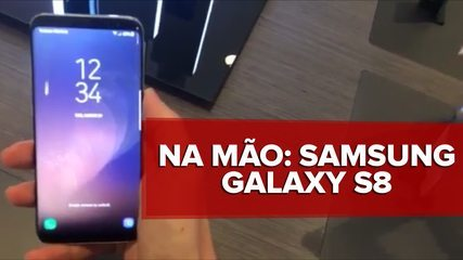 As primeiras impressões do Galaxy S8