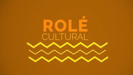 Rolé Cultural dá dicas de lazer