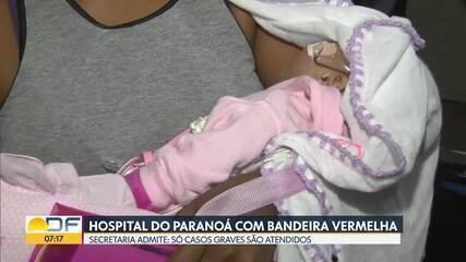 Hospital do Paranoá só atende casos graves