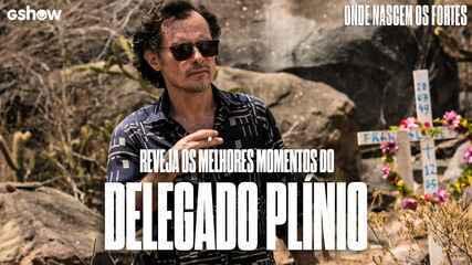 Reveja os melhores momentos do delegado Plínio em 'Onde Nascem os Fortes'