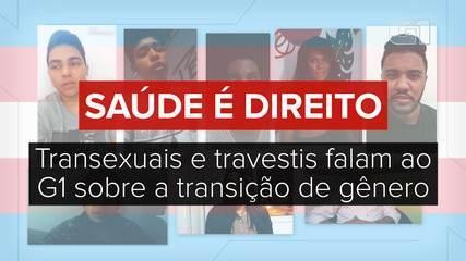 Em depoimentos enviados em vídeo ao G1, transexuais e travestis falam sobre a transição de gênero