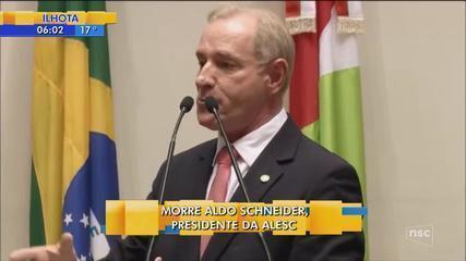 Aldo Schneider, presidente da Assembleia Legislativa de SC, morre em Balneário Camboriú