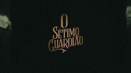 """Veja a abertura de """"O Sétimo Guardião"""""""