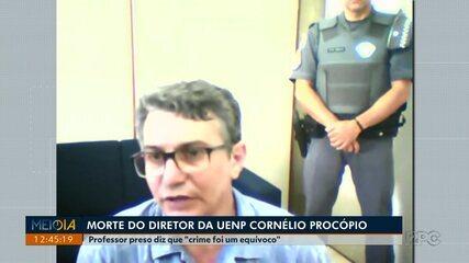 Professor que confessou morte de diretor da UENP diz que crime foi um equívoco