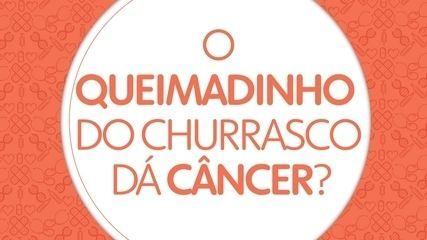 10 perguntas sobre o câncer: o 'queimadinho' de churrasco causa câncer?
