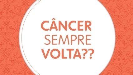 10 perguntas sobre o câncer: o câncer sempre volta?
