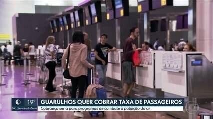 Guarulhos quer cobrar taxa de passageiros do aeroporto