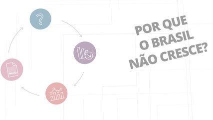 Por que o Brasil não cresce?