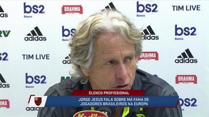 Jorge Jesus fala sobre a má fama de jogadores brasileiros na Europa