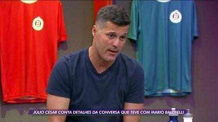"""Ao """"Boleiragem"""", durante as negociações, Julio Cesar comentou sobre a conversa que teve com Balotelli"""