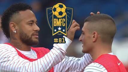 """BMFC #81: Neymar faz """"limpeza de pele"""" em Verratti, e filho de Rivaldo alegra Hagi"""