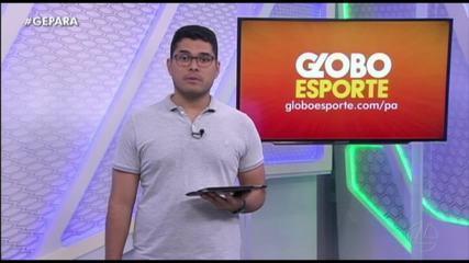 Veja a íntegra do Globo Esporte Pará desta quinta-feira, dia 31