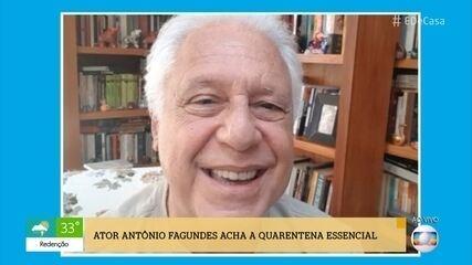 Antônio Fagundes revela que acha a quarentena essencial