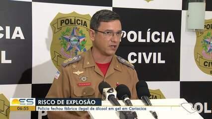 Polícia fechou fábrica ilegal de álcool gel em Cariacica, no ES