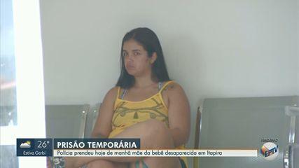 Polícia prende mãe da bebê Ísis Helena, que está desaparecida desde 2 de março em Itapira