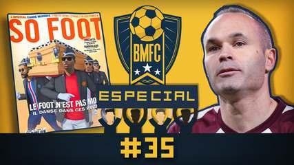 BMFC Especial #35: Iniesta ganha homenagens de aniversário, e craques viram meme do caixão