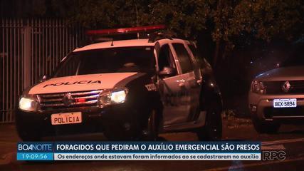 Foragidos que pediram auxílio emergencial do governo federal são presos no Paraná