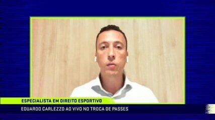 Advogado Eduardo Carlezzo fala sobre impacto financeiro e dificuldades que clubes podem enfrentar com contratos