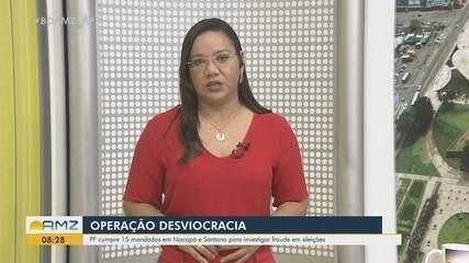 Operação Desviocracia da PF apura fraude nas eleições de 2018 no Amapá
