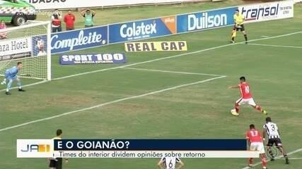 Times do interior dividem opiniões sobre retorno do Campeonato Goiano