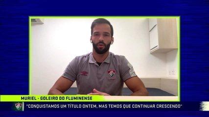 Muriel revela conversas com irmão Alisson e frisa mudança de atitude do Flu após semifinal da Taça Guanabara