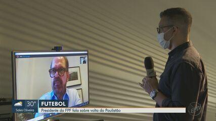 Presidente da FPF fala sobre volta do Paulistão