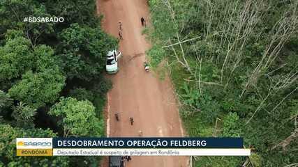 Operação da PF aponta envolvimento de deputado estadual de RO em grilagem