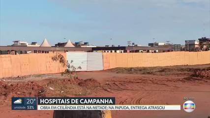 Hospitais de campanha de Ceilândia e da Papuda ainda não estão funcionando